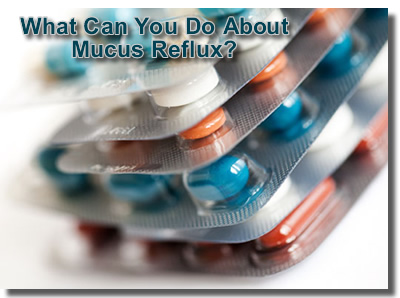 Zantac or Prilosec for acid reflux or mucus reflux?